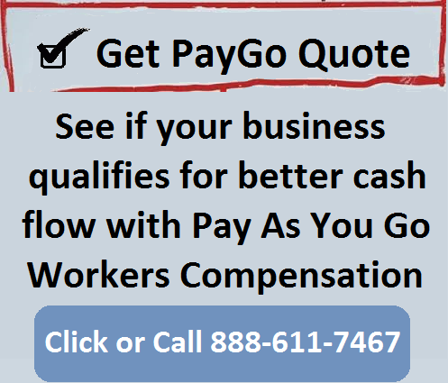 Get a Pay As You Go Workers' Compensation Insurance Quote.